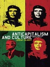 Anticapitalism and Culture (eBook): Radical Theory and Popular Politics